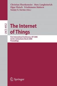 The Internet of Things:First International Conference, IOT 2008-part1