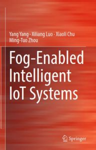 Fog-Enabled Intelligent IoT Systems