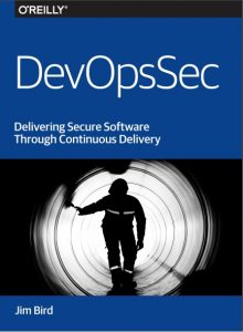 DevOpsSec Securing Software through Continuous Delivery